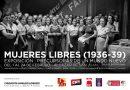 Mujeres Libres (1936 – 1939): precursoras de un mundo nuevo. Del 1 al 24 de febrero en Alcázar de San Juan